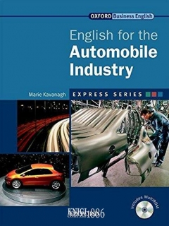 Учебник с диском Express Series English for the Automobile Industry, Marie Kavanagh | OXFORD