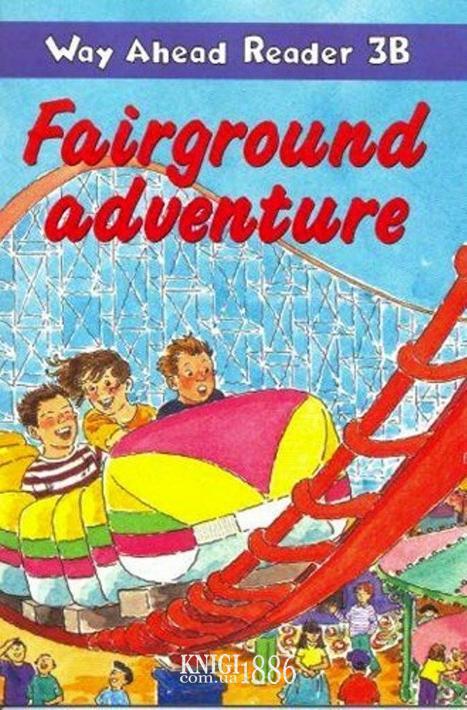 Книга для чтения - Fairground Adventure «Way Ahead», уровень 3, Printha Ellis and Mary Bowen   Macmillan