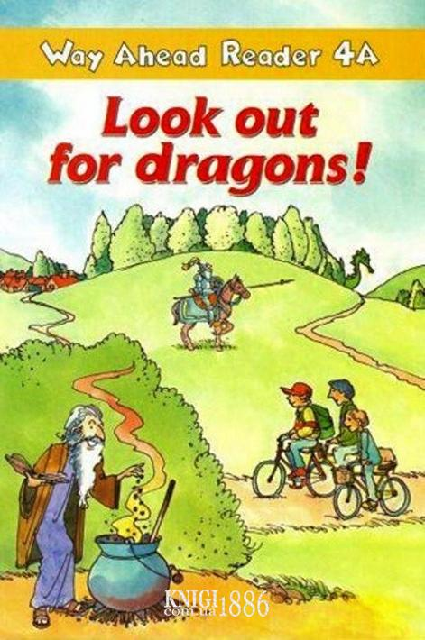 Книга для чтения - Look Out For Dragons! «Way Ahead», уровень 4, Printha Ellis and Mary Bowen   Macmillan