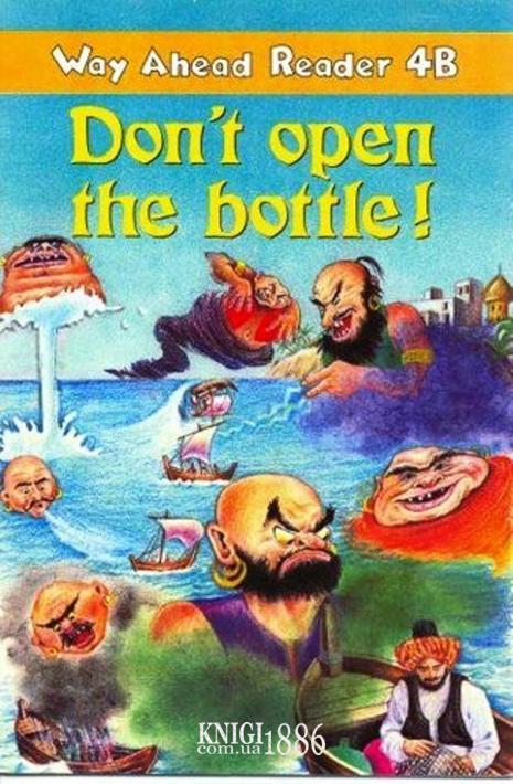 Книга для чтения - Don't Open The Bottle! «Way Ahead», уровень 4, Printha Ellis and Mary Bowen   Macmillan