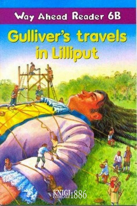 Книга для чтения - Gulliver's Travels «Way Ahead», уровень 6, Printha Ellis and Mary Bowen   Macmillan