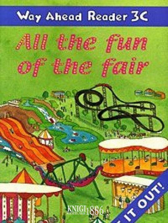 Книга для чтения - All The Fun Of The Fair! «Way Ahead», уровень 3, Printha Ellis and Mary Bowen   Macmillan
