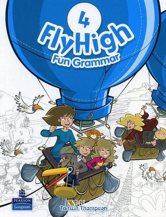 Учебник по грамматике «Fly High», уровень 4, Jeanne Perrett, Charlotte Covil, Danae Kozanoglou | Pearson-Longman