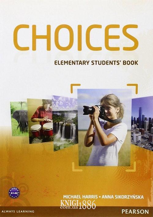 Учебник «Choices», уровень (A1) Elementary, Michael Harris, Anna Sikorzynska | Pearson-Longman