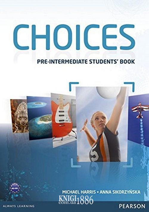 Учебник «Choices», уровень (A2) Pre-Intermediate, Michael Harris, Anna Sikorzynska | Pearson-Longman