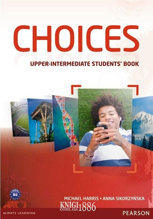 Учебник «Choices», уровень (B2) Upper-Intermediate, Michael Harris, Anna Sikorzynska | Pearson-Longman
