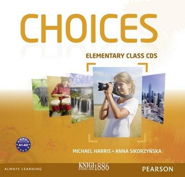 Аудио-диск «Choices», уровень (A1) Elementary, Michael Harris, Anna Sikorzynska   Pearson-Longman