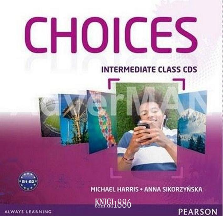 Аудио-диск «Choices», уровень (B1) Intermediate, Michael Harris, Anna Sikorzynska   Pearson-Longman