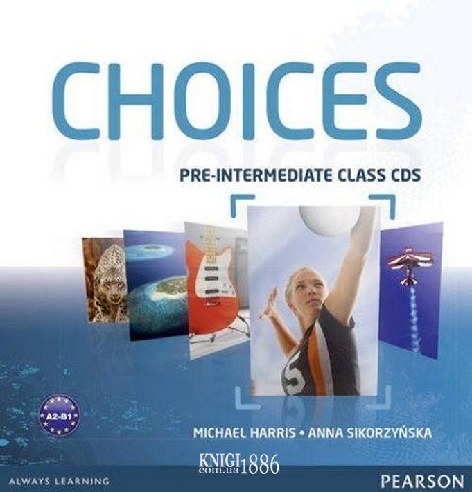 Аудио-диск «Choices», уровень (A2) Pre-Intermediate, Michael Harris, Anna Sikorzynska   Pearson-Longman