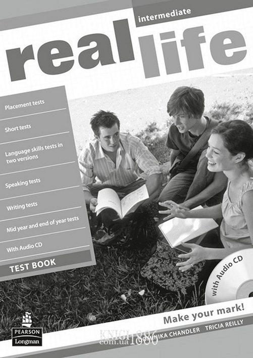 Тесты — упражнения «Real Life», уровень (B1) Intermediate, Sarah Cunningham, Peter Moor, Martyn Hobbs, Julia Starr Keddle | Pearson-Longman