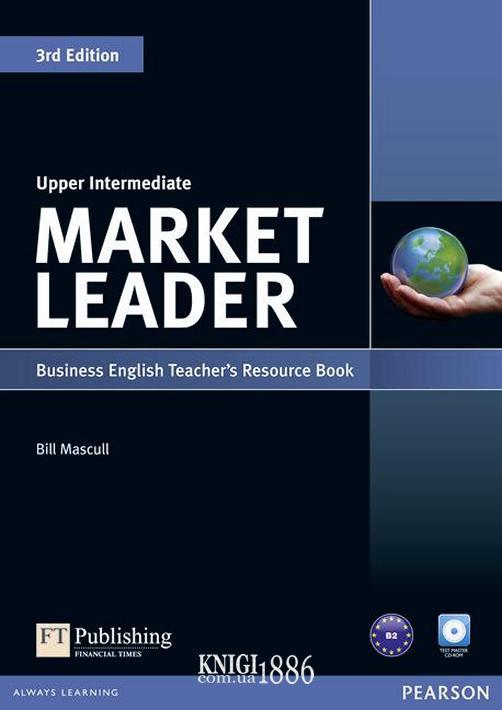 Книга для учителя «Market Leader» третье издание, уровень (B2) Upper-Intermediate, David Cotton, Simon Kent, David Falvey | Pearson-Longman