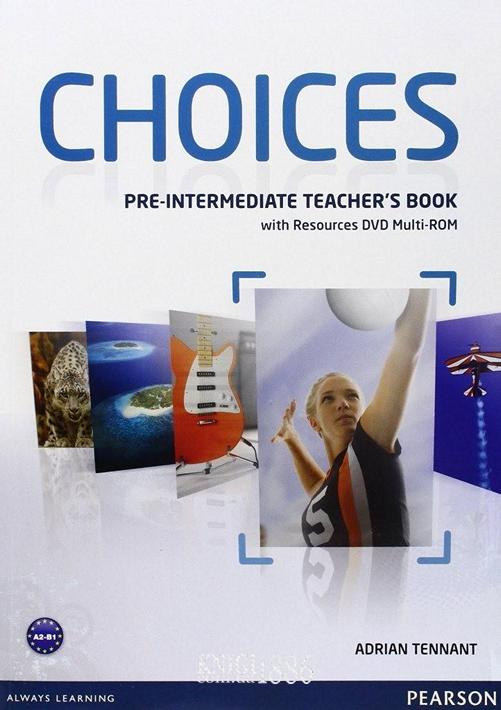 Книга для учителя «Choices», уровень (A2) Pre-Intermediate, Michael Harris, Anna Sikorzynska | Pearson-Longman