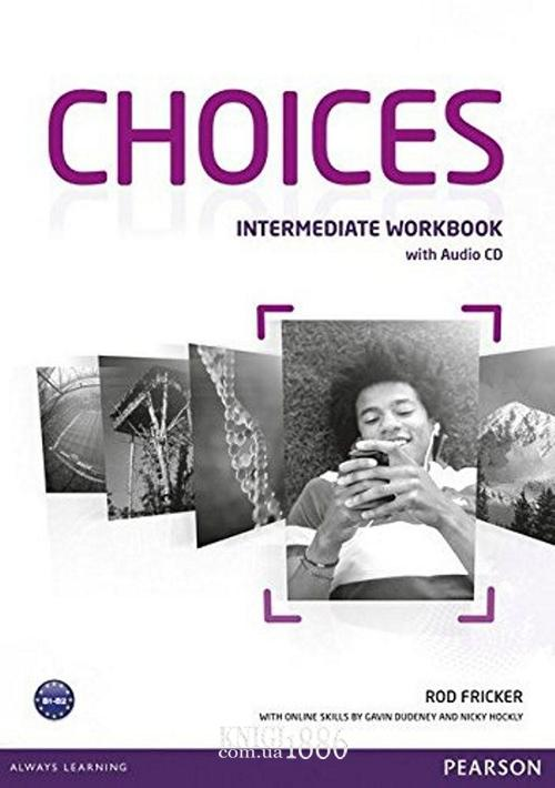 Рабочая тетрадь «Choices», уровень (B1) Intermediate, Michael Harris, Anna Sikorzynska | Pearson-Longman