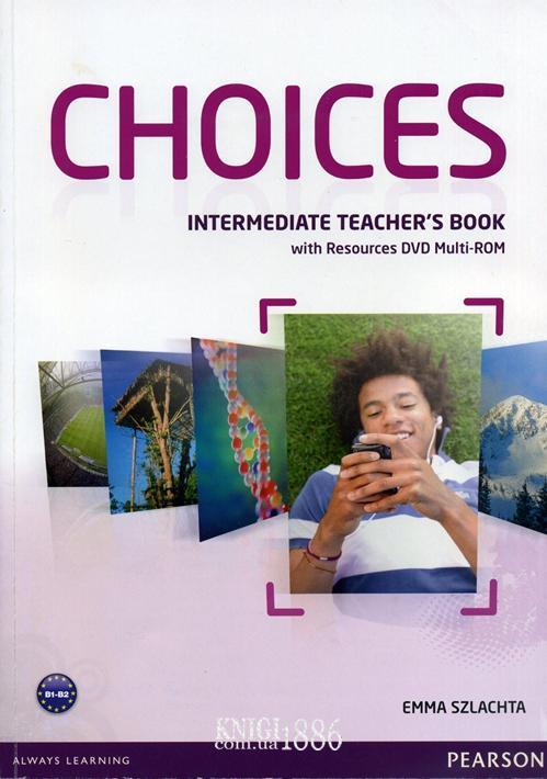 Книга для учителя «Choices», уровень (B1) Intermediate, Michael Harris, Anna Sikorzynska | Pearson-Longman