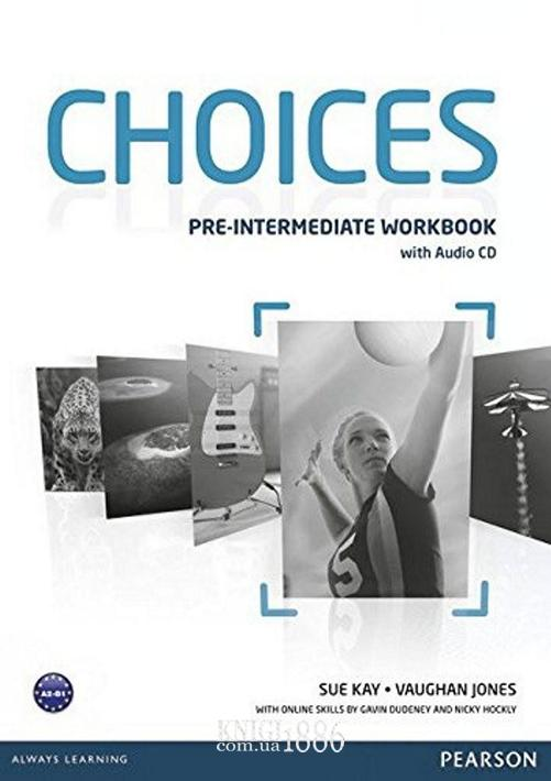 Рабочая тетрадь «Choices», уровень (A2) Pre-Intermediate, Michael Harris, Anna Sikorzynska | Pearson-Longman