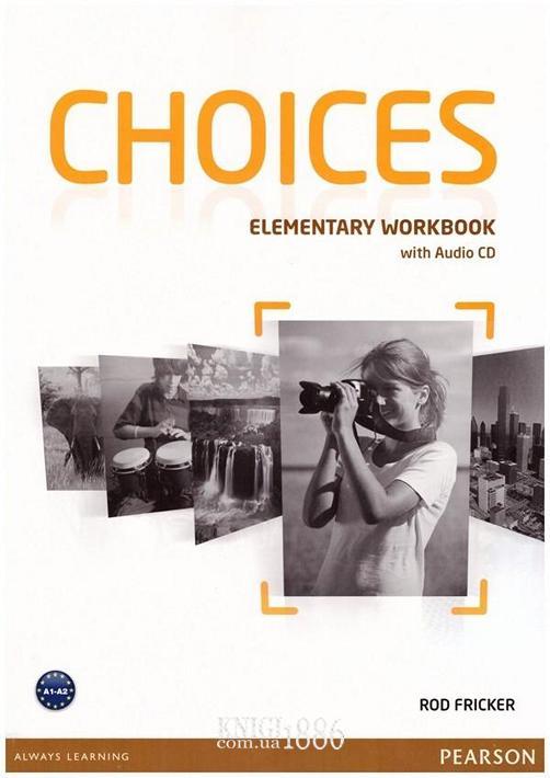 Рабочая тетрадь «Choices», уровень (A1) Elementary, Michael Harris, Anna Sikorzynska | Pearson-Longman