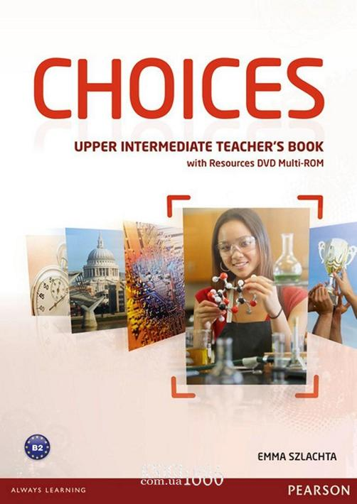 Книга для учителя «Choices», уровень (B2) Upper-Intermediate, Michael Harris, Anna Sikorzynska | Pearson-Longman