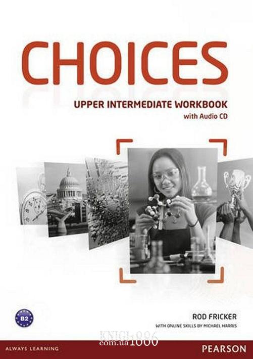Рабочая тетрадь «Choices», уровень (B2) Upper-Intermediate, Michael Harris, Anna Sikorzynska | Pearson-Longman