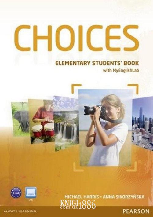Учебник с онлайн поддержкой «Choices», уровень (A1) Elementary, Michael Harris, Anna Sikorzynska | Pearson-Longman