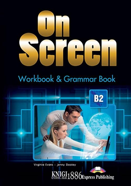 Рабочая тетрадь с грамматикой «On Screen», уровень (B2) Upper-Intermediate, Virginia Evans | Exspress Publishing