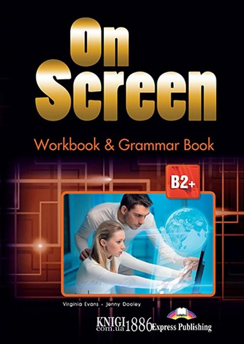 Рабочая тетрадь с грамматикой «On Screen», уровень (B2+) Upper-Intermediate, Virginia Evans | Exspress Publishing