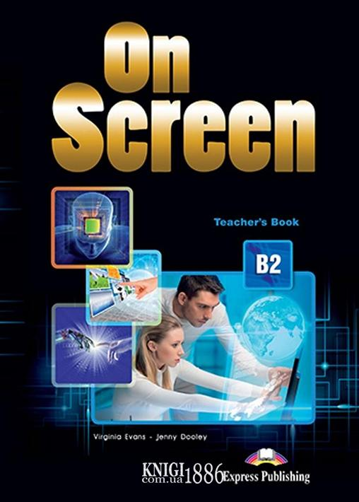 Книга для учителя «On Screen», уровень (B2) Upper-Intermediate, Virginia Evans | Exspress Publishing