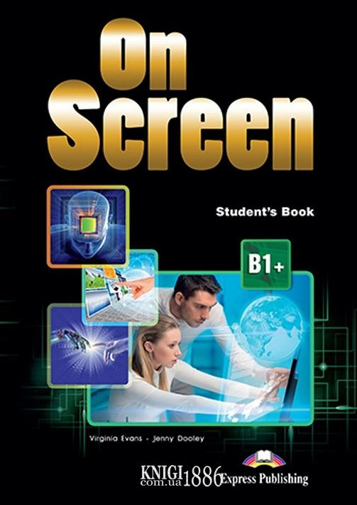 Учебник «On Screen», уровень (B1+) Intermediate, Virginia Evans, Jenny Dooley | Exspress Publishing