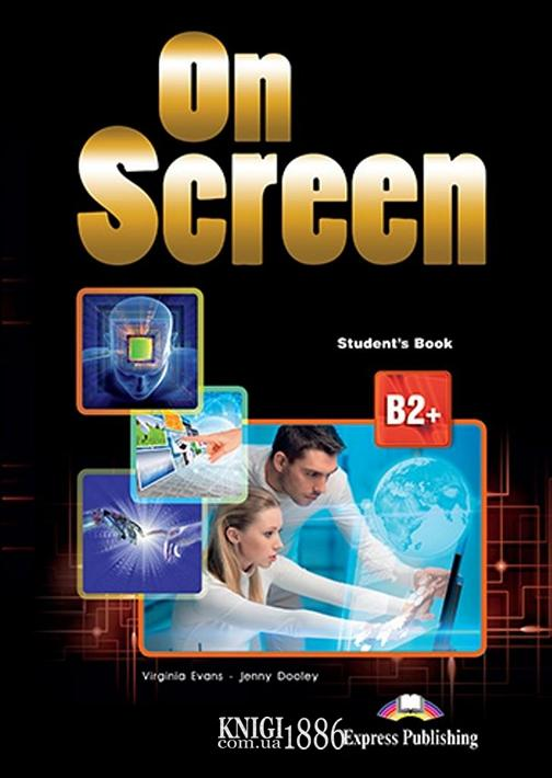 Учебник «On Screen», уровень (B2+) Upper-Intermediate, Virginia Evans | Exspress Publishing