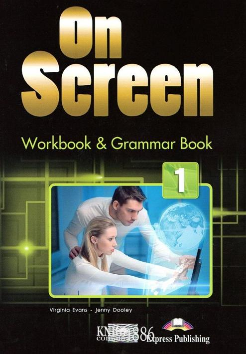 Рабочая тетрадь с грамматикой «On Screen», уровень 1 (A1-A2), Virginia Evans, Jenny Dooley | Exspress Publishing