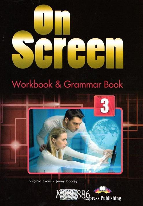 Рабочая тетрадь с грамматикой «On Screen», уровень (B1) Intermediate, Virginia Evans, Jenny Dooley | Exspress Publishing
