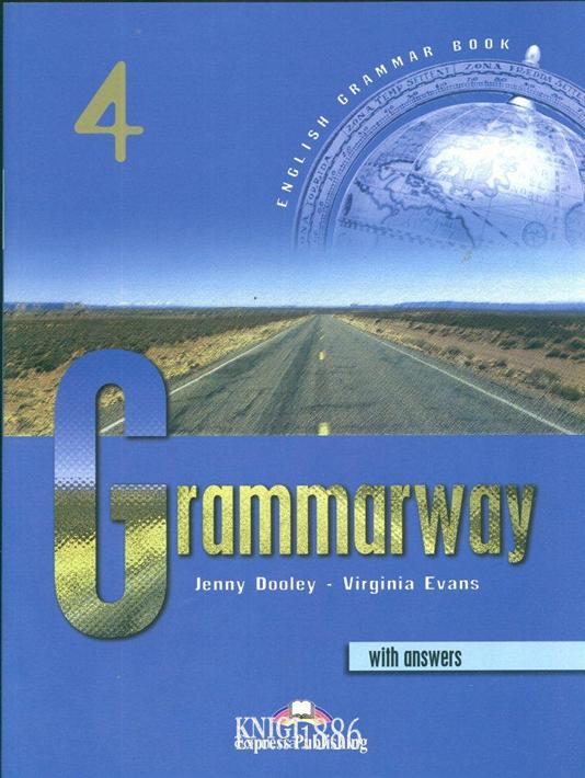 Учебник с ответами «Grammarway», уровень 4, Jenny Dooley | Exspress Publishing