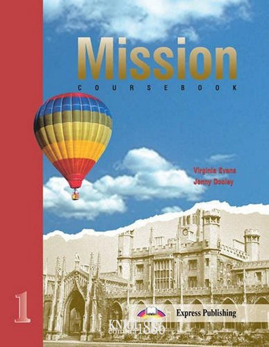 Учебник «Mission», уровень 1, Mary Spratt | Exspress Publishing