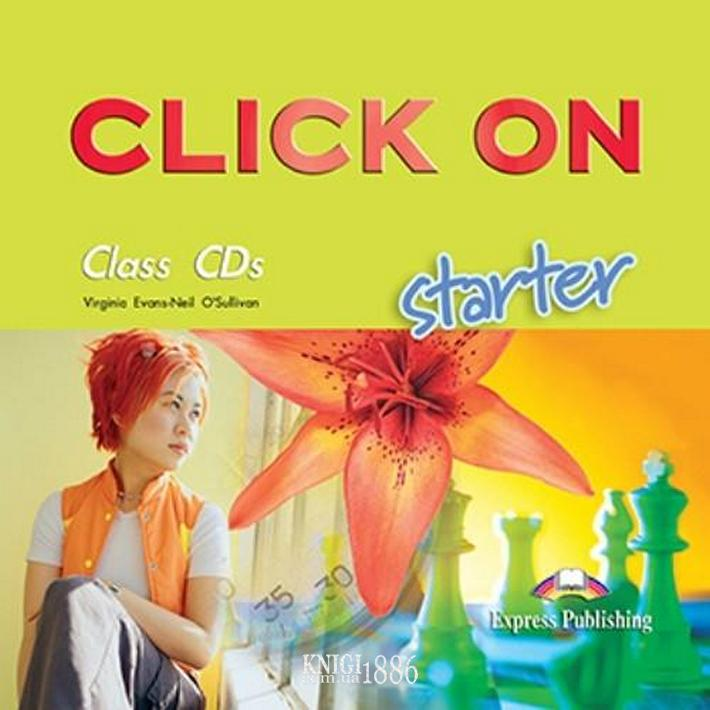Аудио-диск «Click On», уровень Starter, Virginia Evans | Exspress Publishing