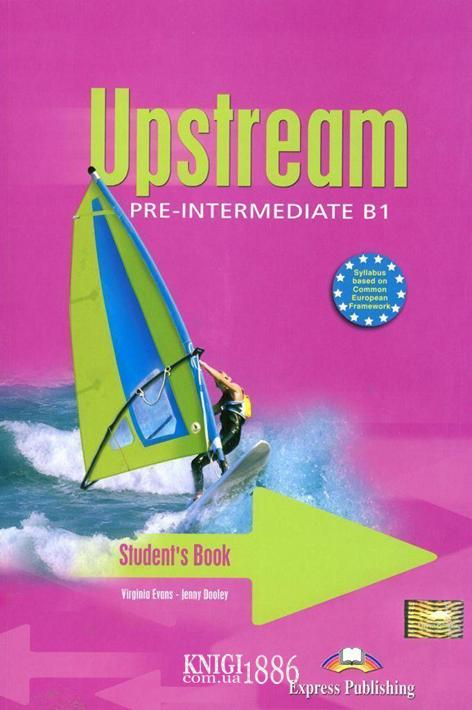 Учебник «Upstream», уровень (B1) Pre-Intermediate, Virginia Evans | Exspress Publishing