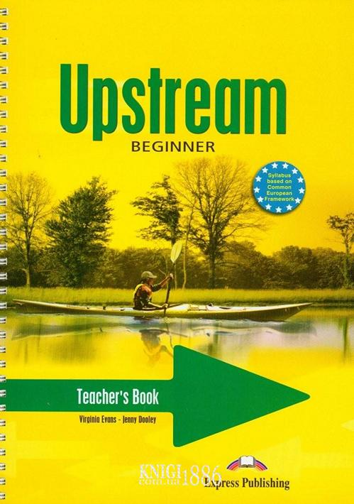 Книга для учителя «Upstream», уровень (A1+) Beginner, Virginia Evans | Exspress Publishing