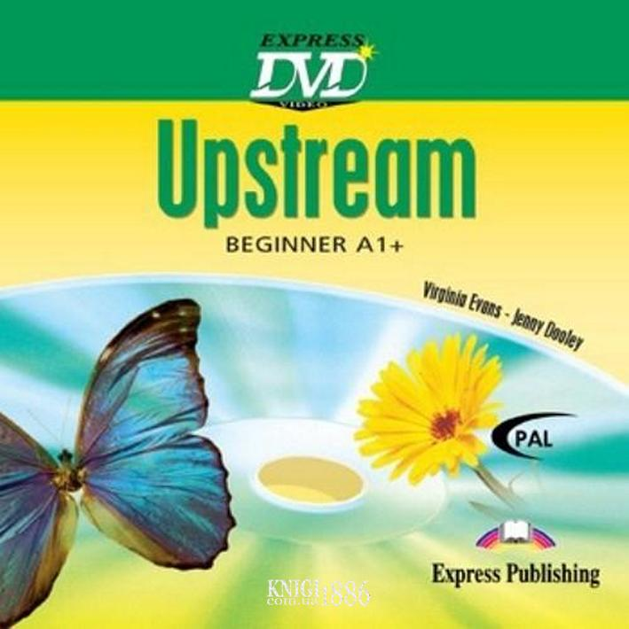 Видео «Upstream», уровень (A1) Beginner, Virginia Evans | Exspress Publishing