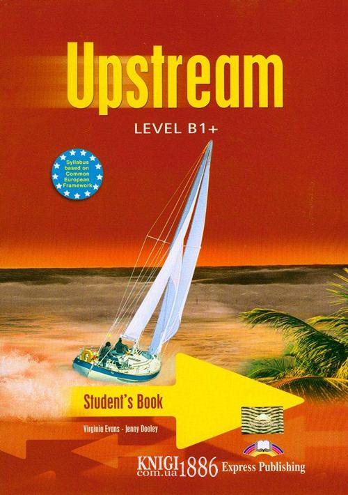Учебник «Upstream», уровень (B1+) Intermediate, Virginia Evans | Exspress Publishing