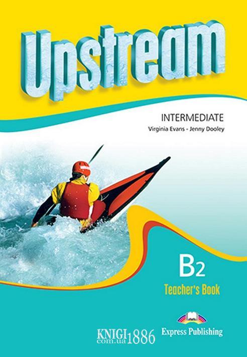 Книга для учителя «Upstream» второе издание, уровень (B1) Intermediate, Virginia Evans | Exspress Publishing