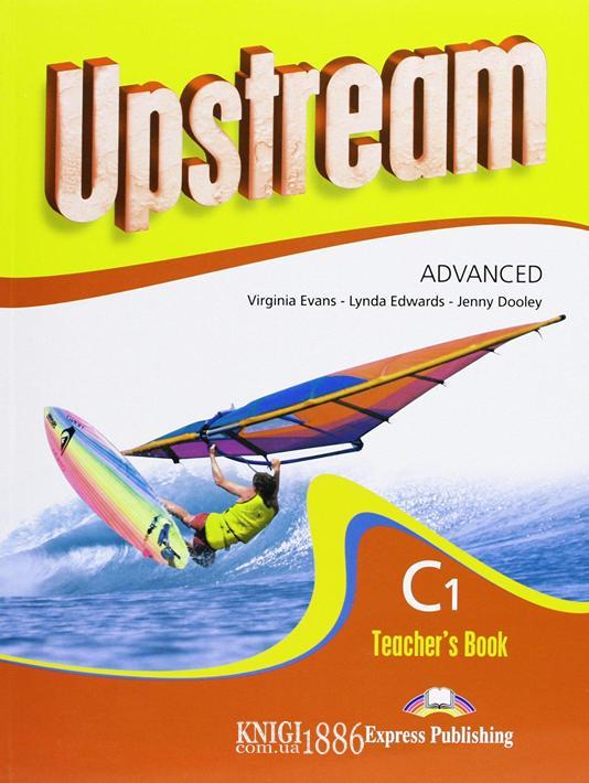 Книга для учителя «Upstream» второе издание, уровень (C1) Advanced, Virginia Evans | Exspress Publishing